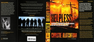 HELPLESS: Caledonia's Nightmare of Fear and Anarchy, And How The Law Failed Us All, by Christie Blatchford, Book jacket, due on bookshelves Oct 26/10
